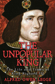 The Unpopular King: The Life and Times of King Richard III